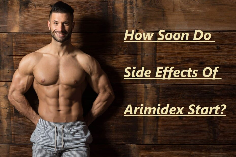 How Soon Do Side Effects Of Arimidex Start